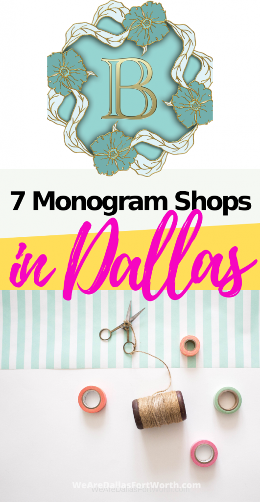 7 Monogram Shops in Dallas & Collin County