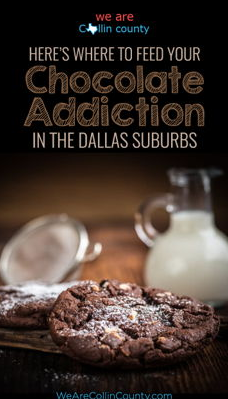 Here's where to feed your chocolate addiction in the Dallas Suburbs