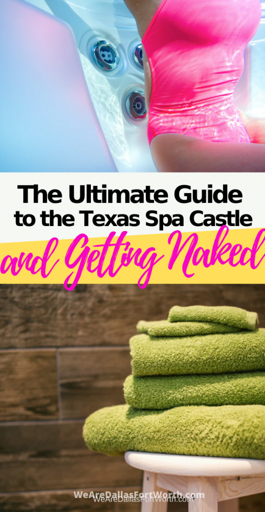 The Ultimate Guide to the Texas Spa Castle (and getting naked!)