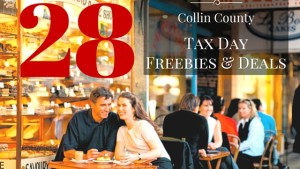 28 Tax Day Freebies and Deals for Collin County