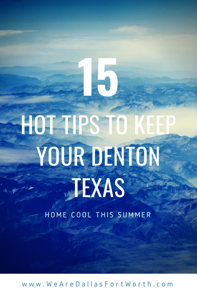 15 Hot Tips to Keep Your Denton Texas Home Cool This Summer
