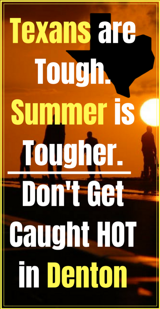 Texans are Tough…Summer is Tougher {Don't Get Caught HOT in Denton}