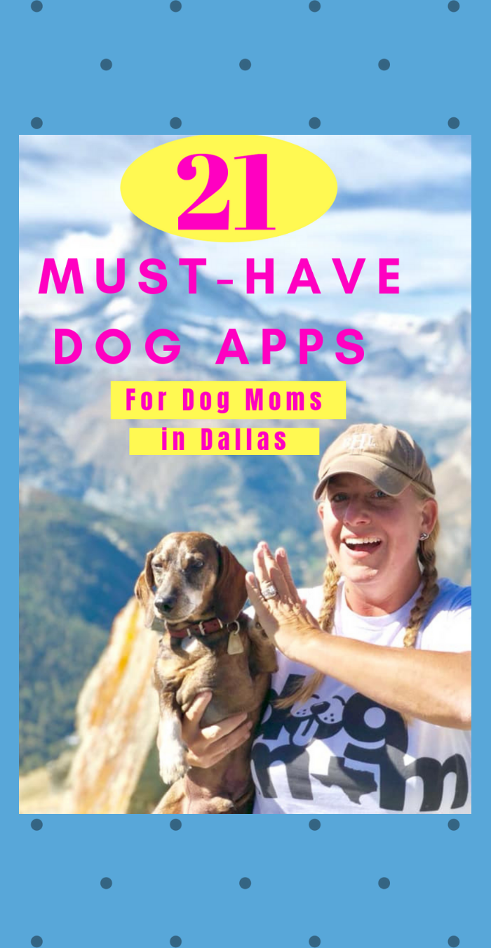 21 Must-Have Dog Apps For Dog Moms in Dallas