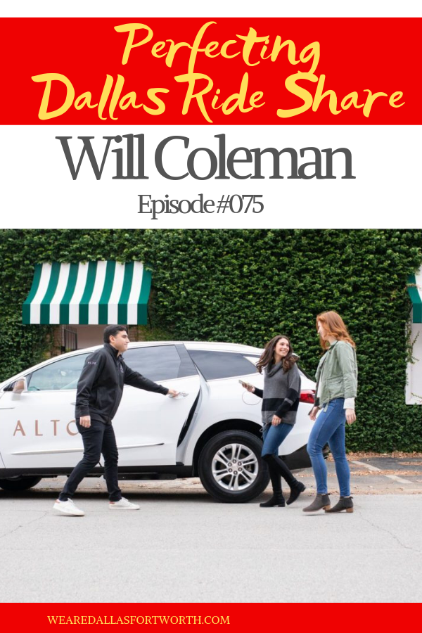 Podcast: Ep. # 075 Perfecting Dallas Rideshare with Will Coleman of Alto
