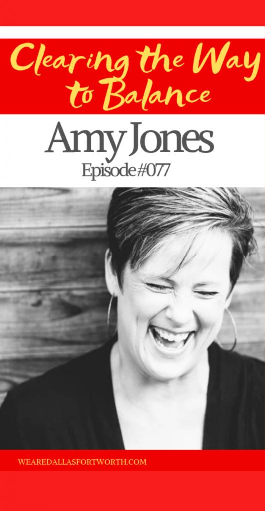 Ep. #077: Amy Jones of Balance. Change. Flow.