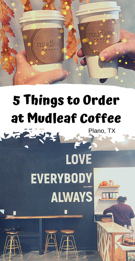 5 Things to Order at Mudleaf Coffee in Plano