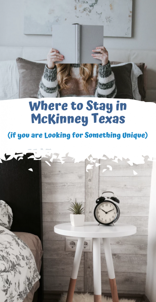 Where to Stay in McKinney Texas (if you are Looking for Something Unique)