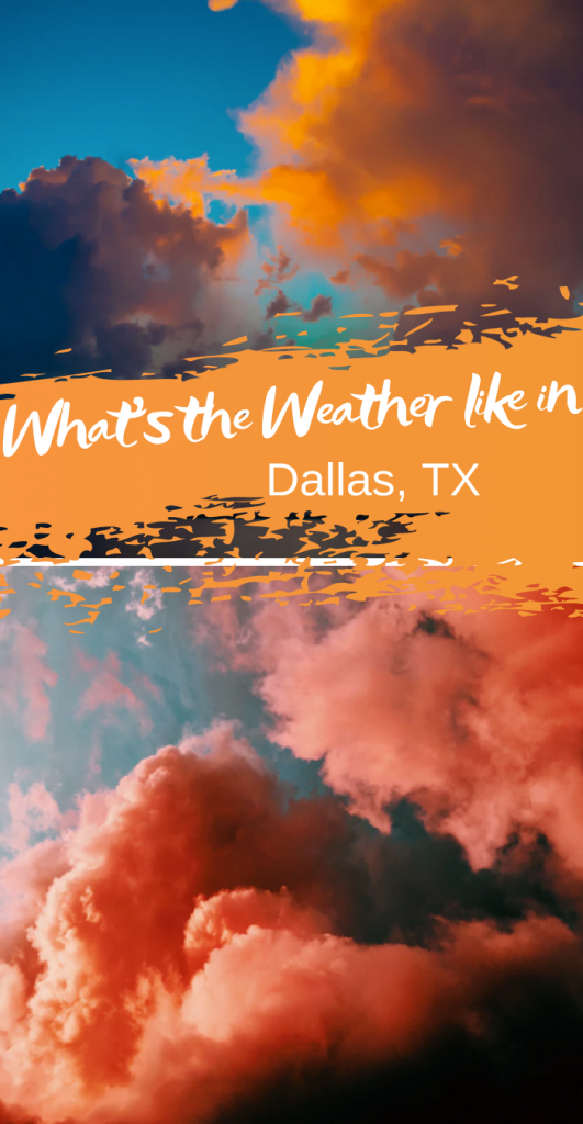 Whats the weather like in Dallas Texas