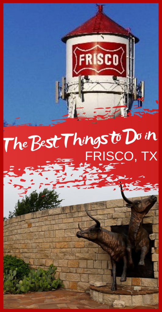 The Best Things To Do In Frisco Texas