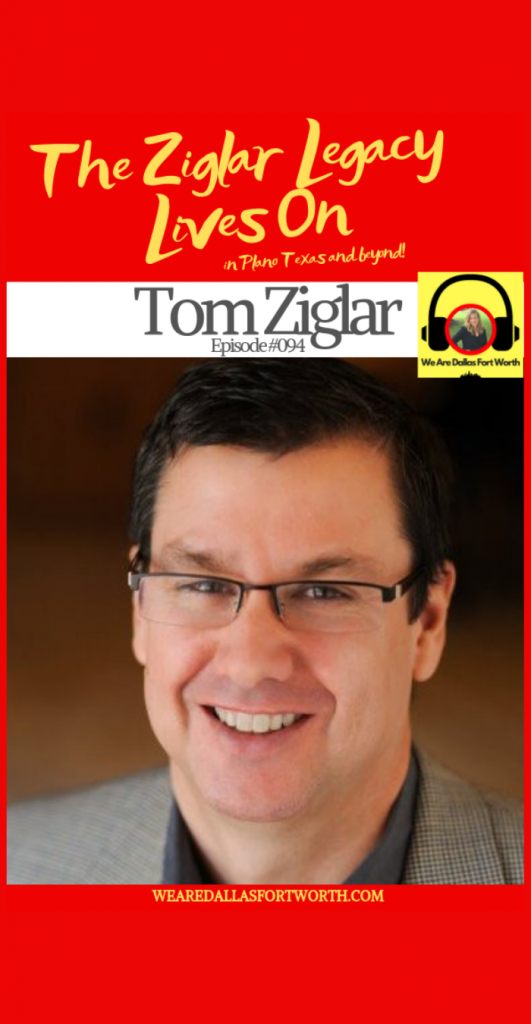 The Ziglar Legacy Lives On with Tom Ziglar | Ep. #094