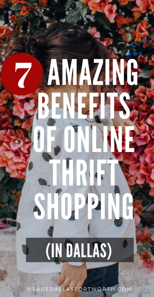 7 Amazing Benefits of Online Thrift Shopping in Dallas