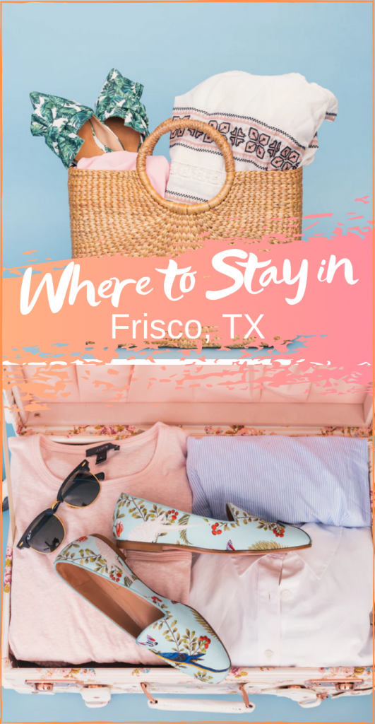 Where to stay in Frisco Texas