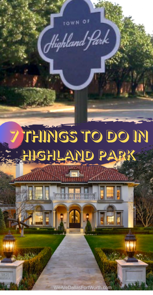 7 Lovely Things to Do in Highland Park Dallas Texas
