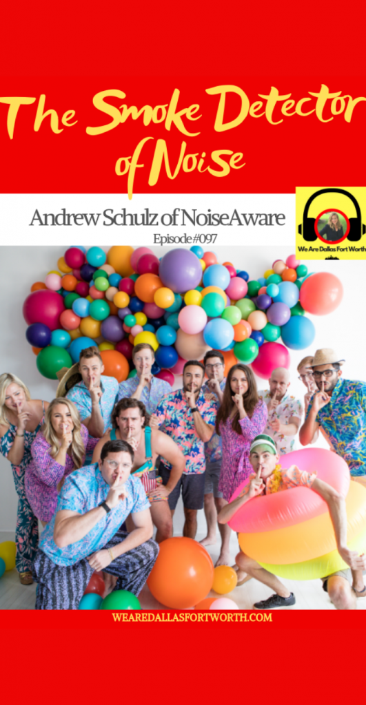 Andrew Schulz the Creator of NoiseAware, the Smoke Detector of Noise  | Ep. #097