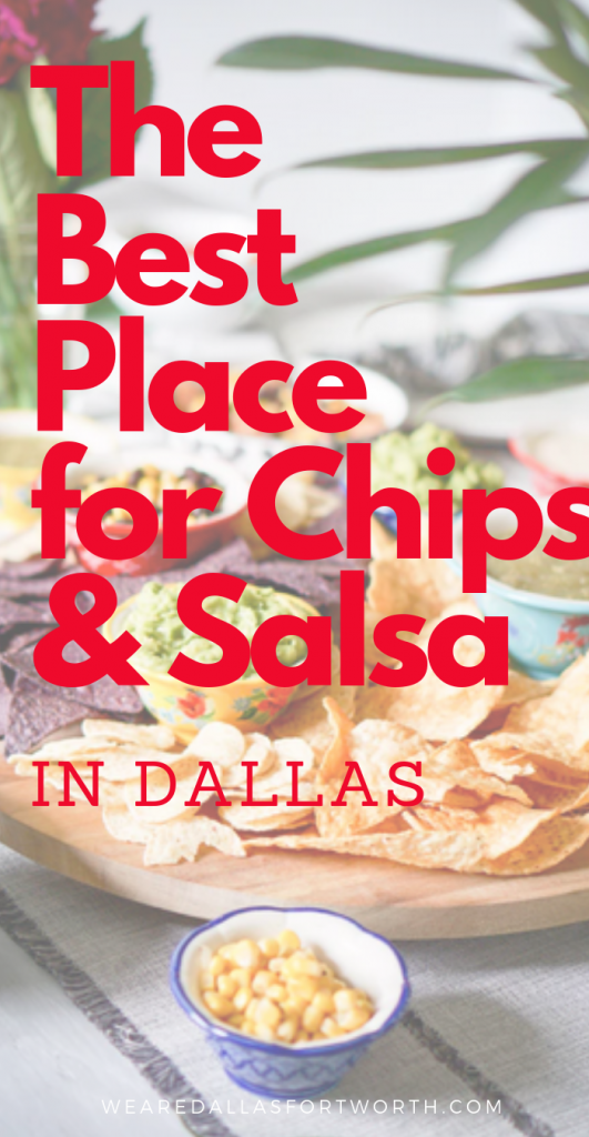 The Best Place for Chips and Salsa in Dallas