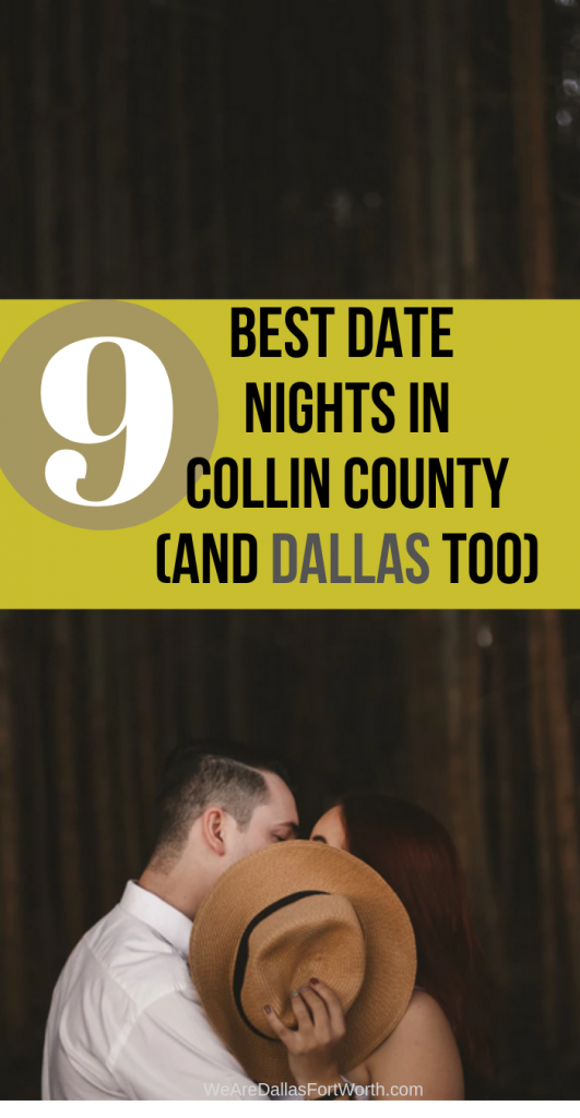 The Best date nights Dallas and Collin County too!