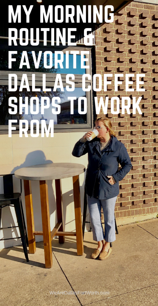 My Morning Routine & Favorite Dallas Coffee Shops to Work From