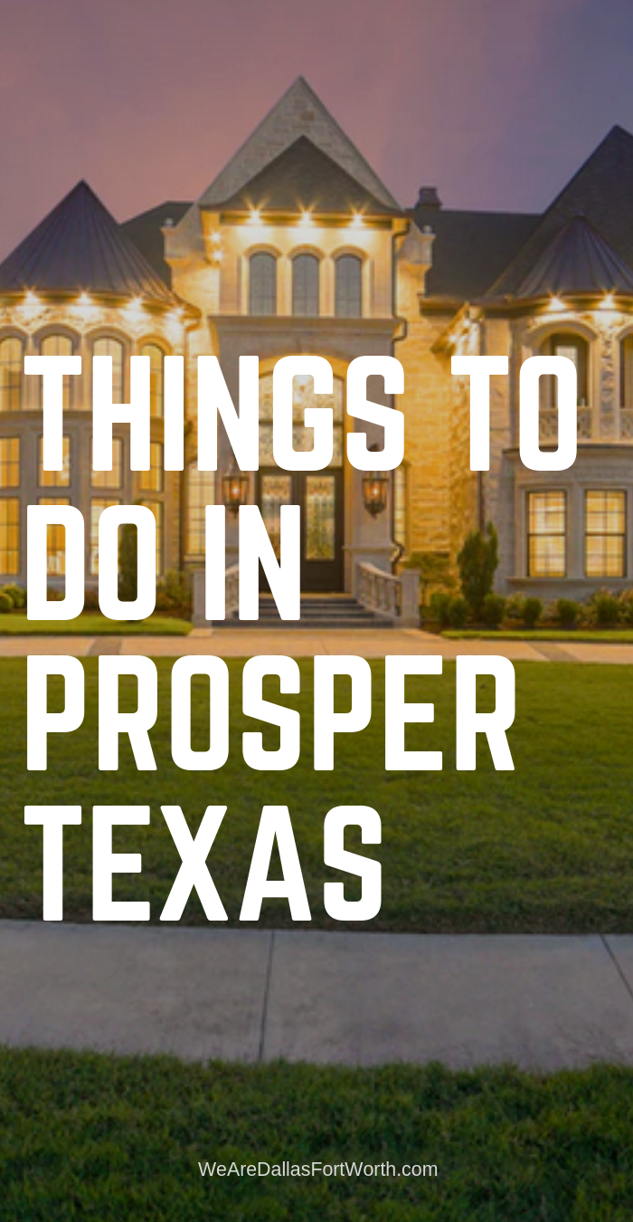 Things to do in Prosper Texas