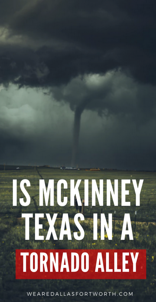 Is McKinney TX In a Tornado Alley?