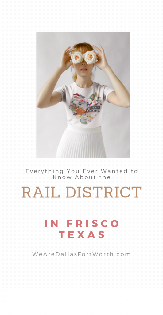 Everything You Ever Wanted to Know About the Rail District in Frisco