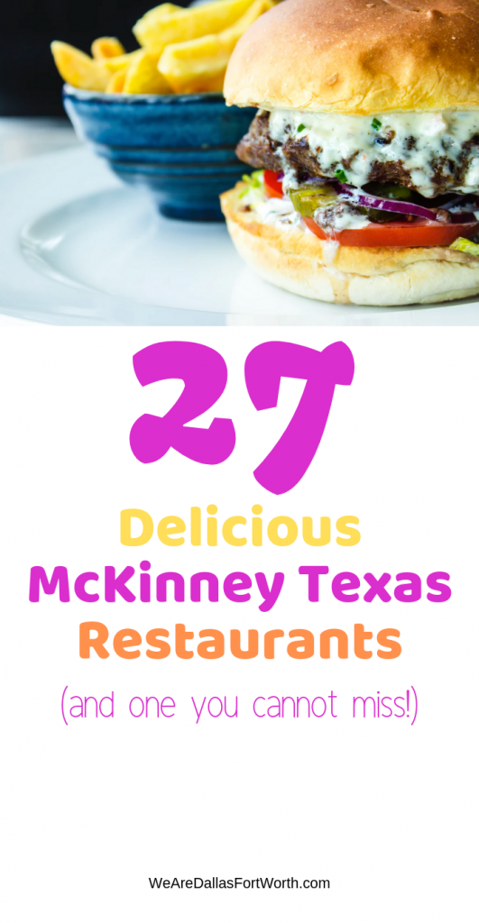 27 Delicious McKinney Texas Restaurants (and one you cannot miss)