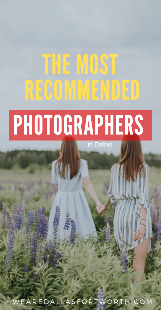 The Most Recommended Dallas Photographers of 2019