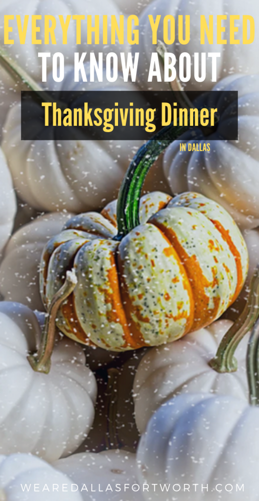 Everything you need to know about Thanksgiving dinner in Dallas
