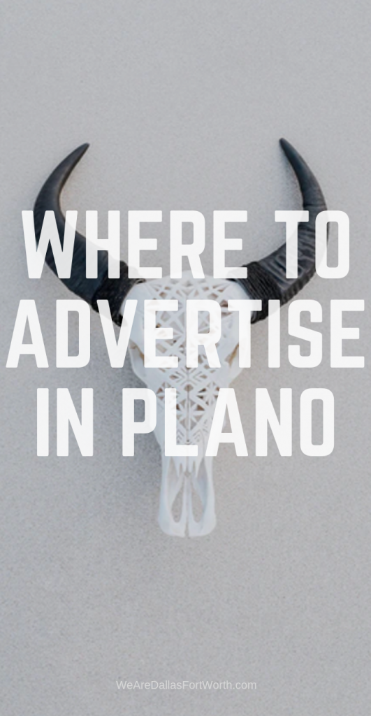 Where to Advertse in Plano