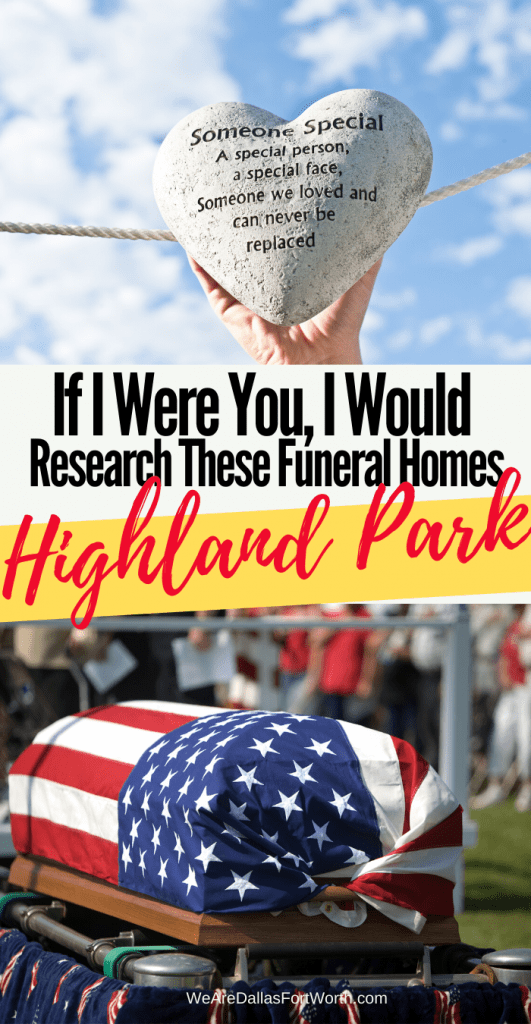 If I Were You, I Would Research These Highland Park Texas Funeral Homes