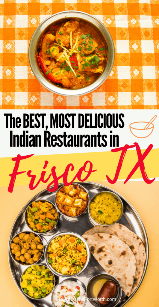 The Best, Most Delicious Indian Restaurants in Frisco Texas