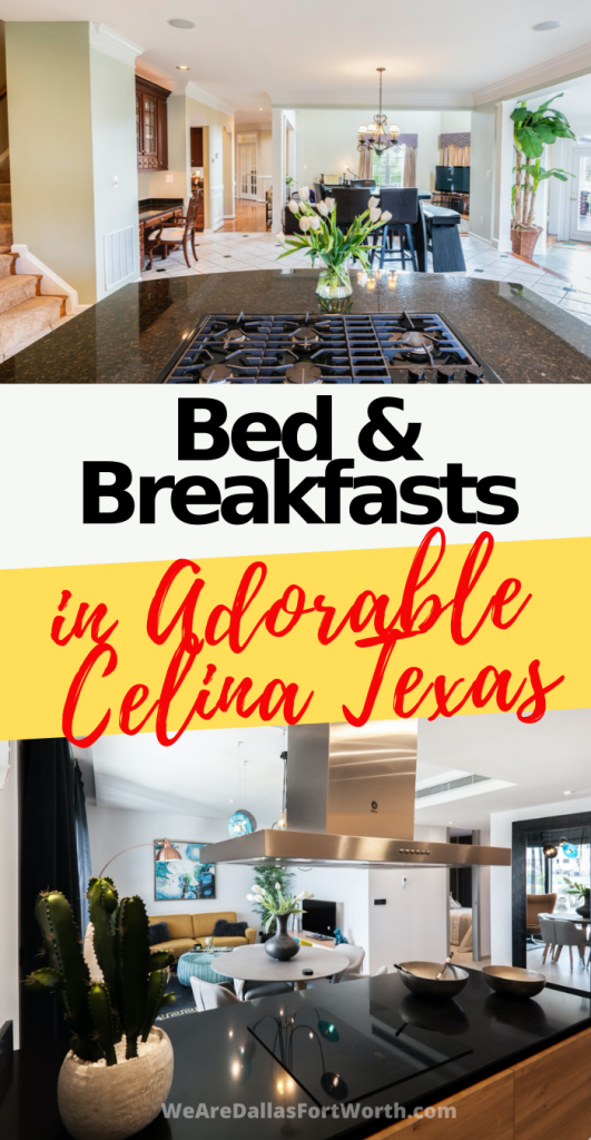 You'll Love these 8 Bed and Breakfast Near Celina Texas