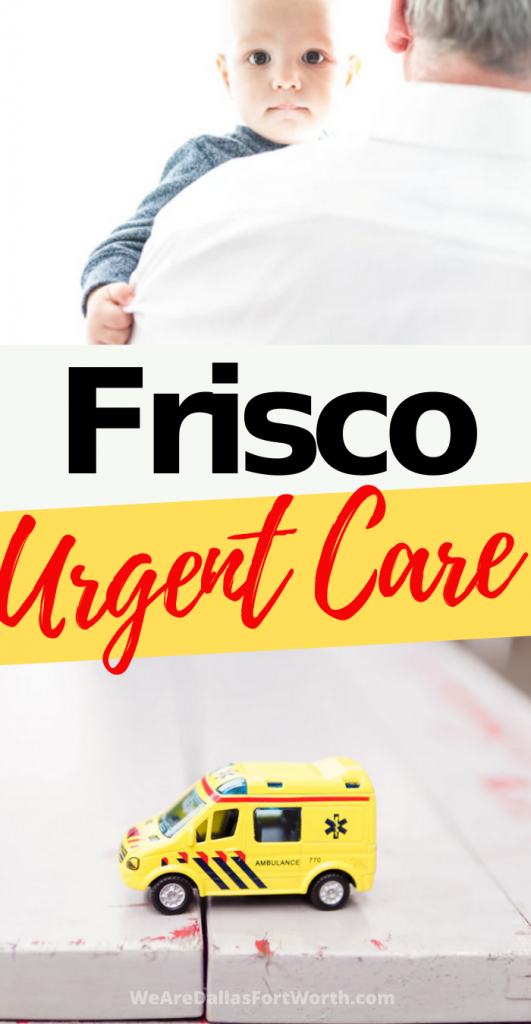If you need the Frisco Texas urgent care