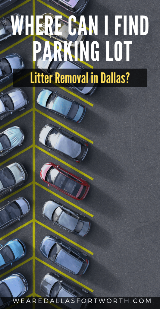 Where Can I find Parking Lot Litter Removal in Dallas?