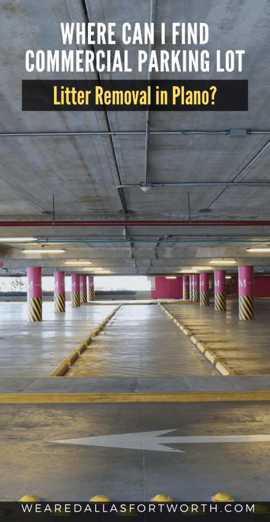 Where Can I find Commercial Parking Lot Litter Removal in Plano?
