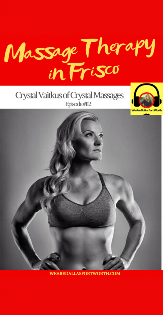 It's Time to Get a Massage Frisco: Crystal Vaitkus of Crystal Massages | Ep. #112