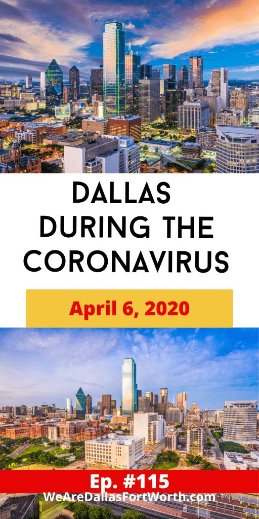 Dallas During the Coronavirus – April 6, 2020 | Ep. #115